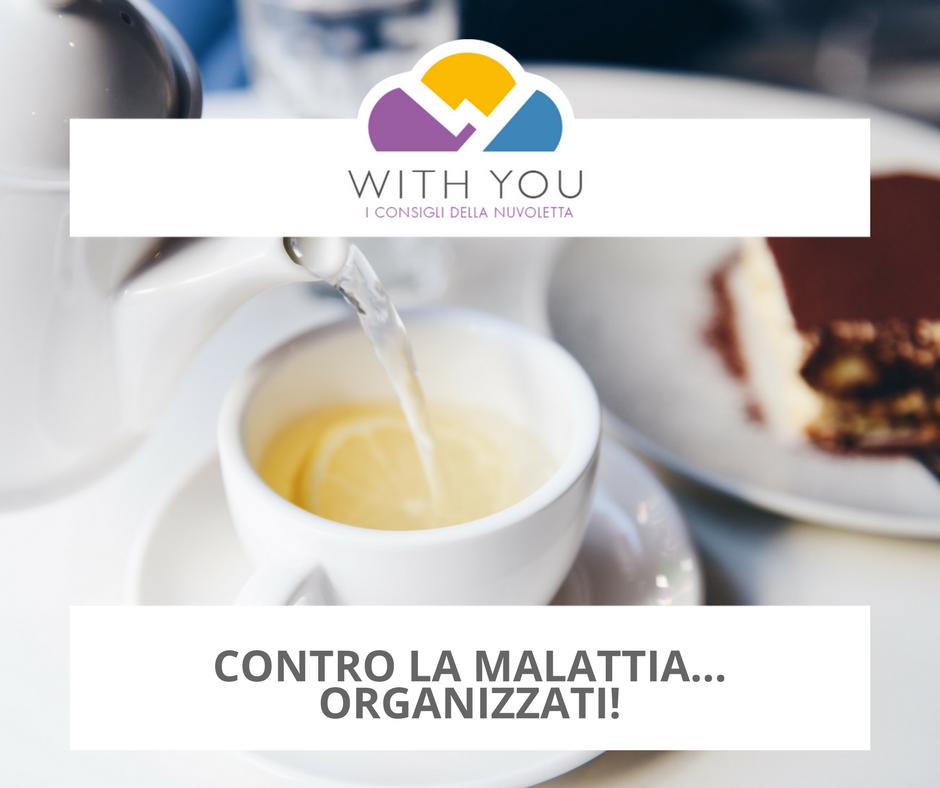 Contro La Malattia: Organizzati!