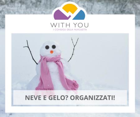 Contro La Neve Ed Il Gelo… Organizzati!